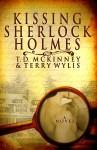 Kissing Sherlock Holmes - T.D. McKinney, Terry Wylis