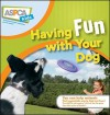 Having Fun with Your Dog - Audrey Pavia, Jacque Lynn Schultz