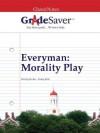 GradeSaver(TM) ClassicNotes: Everyman Morality Play - S Chainani, Robert William