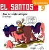 """El Santos 9: Eso Es Todo Amigos: El Epilogo - Jis, José Ignacio Solorzano """"Jis"""""""