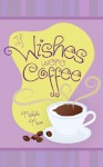 If Wishes Were Coffee - Michelle Moore