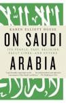 On Saudi Arabia: Its People, Past, Religion, Fault Lines - and Future - Karen Elliott House