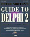 Peter Norton's Guide To Delphi 2 - John Paul Mueller, Peter Norton