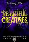 The Parody of The Beautiful Creatures (Parody of Bestseller) - Stir Ling