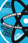 Knocking On Heaven's Door: How Physics and Scientific Thinking Illuminate our Universe - Lisa Randall