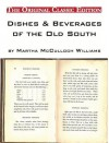 Dishes & Beverages of the Old South, by Martha McCulloch Williams - The Original Classic Edition - Martha Williams