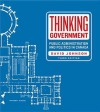 Thinking Government: Public Administration and Politics in Canada - David Johnson