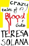 Crazy Tales of Blood and Guts - Teresa Solana, Peter Bush