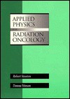 Applied Physics For Radiation Oncology - Robert Stanton, Donna Stinson