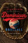 Dominican Baseball: New Pride, Old Prejudice - Alan Klein