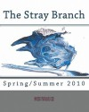 The Stray Branch: Spring/Summer 2010 - #5 Vol 2., Christopher Woods, Jim Fuess