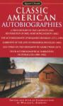 Classic American Autobiographies - William L. Andrews