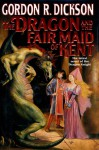 The Dragon and the Fair Maid of Kent - Gordon R. Dickson