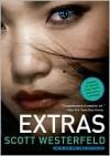 Extras (Uglies #4) - Scott Westerfeld, Rodrigo Corral