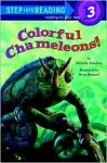 Colorful Chameleons! (Step-Into-Reading, Step 3) - Michelle Knudsen
