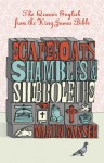Scapegoats, Shambles and Shibboleths: The Queen's English from the King James Bible - Martin H. Manser