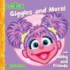 Sesame Street: Giggles and More with Abby - P.J Shaw, Constance Allen, Sarah Albee