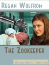 The Zookeeper - Regan Wolfrom