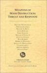 Weapons of Mass Destruction: Threat and Response - Michael Mandelbaum