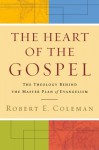 The Heart of the Gospel: The Theology Behind the Master Plan of Evangelism - Robert E. Coleman