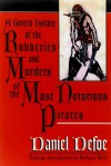 A General History of the Robberies and Murders of the Most Notorious Pirates - Daniel Defoe, Richard West