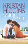 Waiting On You (Blue Heron) - Kristan Higgins