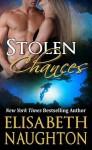Stolen Chances - Elisabeth Naughton