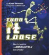 Turn It Loose: The Scientist in Absolutely Everybody - Diane Swanson, Warren Clark