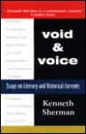 Void and Voice: Essays on Literary and Historical Currents - Kenneth Sherman