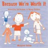 Because We're Worth It: Enhancing Self-Esteem in Young Children - Margaret Collins