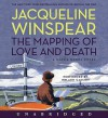 The Mapping of Love and Death: A Maisie Dobbs Novel (Audio) - Jacqueline Winspear, Orlagh Cassidy