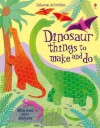 Dinosaur Things to Make and Do (Usborne Activities) - Rebecca Gilpin