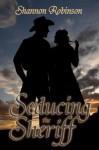 Seducing the Sheriff - Shannon Robinson