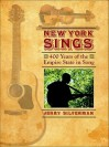 New York Sings: 400 Years of the Empire State in Song - Jerry Silverman