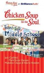 Chicken Soup for the Soul: Teens Talk Middle School - 33 Stories of First Love, Finding Your Passion, and Self-Esteem for Younger Teens - Jack Canfield, Mark Victor Hansen, Madeline Clapps, Valerie Howlett