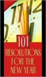 101 Resolutions for the New Year - Nancy Walker Hale