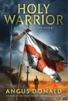 Holy Warrior - Angus Donald