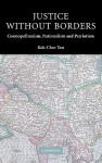 Justice Without Borders: Cosmopolitanism, Nationalism, and Patriotism - Kok-Chor Tan, Stephen T. Holmes, Ian Shapiro
