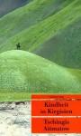 Kindheit in Kirgisien. - Chingiz Aitmatov