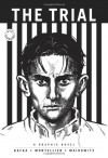 The Trial (A Graphic Novel) - David Zane Mairowitz, Franz Kafka, Chantal Montellier