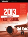 "Airframe Test Guide 2013: The ""Fast-Track"" to Study for and Pass the FAA Aviation Maintenance Technician (AMT) Airframe Knowledge Exam - ASA Test Prep Board"