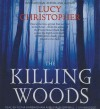 The Killing Woods - Lucy Christopher, Fiona Hardingham, Shaun Grindell