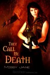 They Call Me Death - Missy Jane