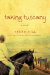 Taking Tuscany - Renee Riva