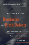 Bendectin and Birth Defects: The Challenges of Mass Toxic Substances Litigation - Michael D. Green