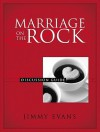 Marriage On The Rock: Couple's Discussion Guide - Jimmy Evans