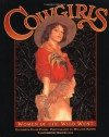 Cowgirls: Women of the Wild West - Elizabeth Clair Flood, Helene Sage