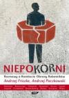Niepokorni. Rozmowy o Komitecie Obrony Robotników - Andrzej Friszke, Andrzej Paczkowski