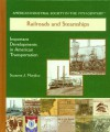 Railroads and Steamships: Important Developments in American Transportation (America's Industrial Society in the Nineteenth Century) - Suzanne J. Murdico