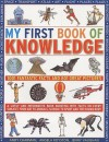 My First Book of Knowledge: 1001 Fantastic Facts and 801 Great Pictures - Andy Charman, Angela Royston, Jenny Vaughan